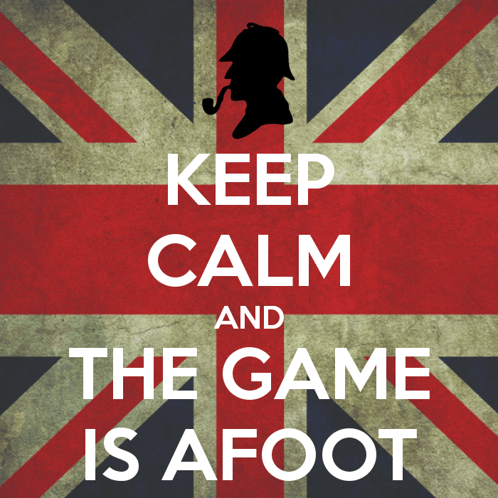 keep-calm-and-the-game-is-afoot
