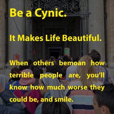 Be a Cynic