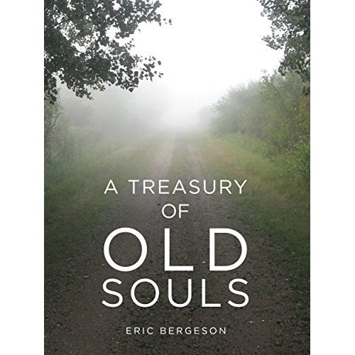 ERIC BERGESON: The Country Scribe — 'A Treasury Of Old Souls'