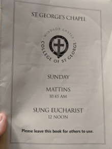 It being a Sunday, I went to the door of St. George's Chapel to be admitted for Matins. It was my honor to be invited by a local to join him in his stall just behind the quire. The singing was heavenly.