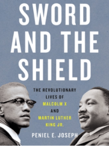 """Cover image of """"The Sword and Shield: The Revolutionary Lives of Malcolm X and Martin Luther King."""" (Courtesy of Basic Books.)"""