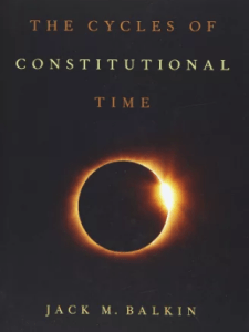 """""""The Cycles of Constitutional Time,"""" by Jack Balkin, Knight Professor of Constitutional Law and the First Amendment, Yale Law School."""