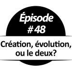 Création, évolution, ou les deux?