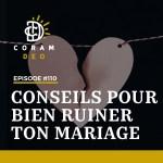 CONSEILS POUR BIEN RUINER TON MARIAGE