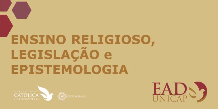 ENSINO RELIGIOSO, LEGISLAÇÃO E EPISTEMOLOGIA