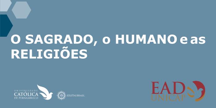 O SAGRADO, O HUMANO E AS RELIGIÕES