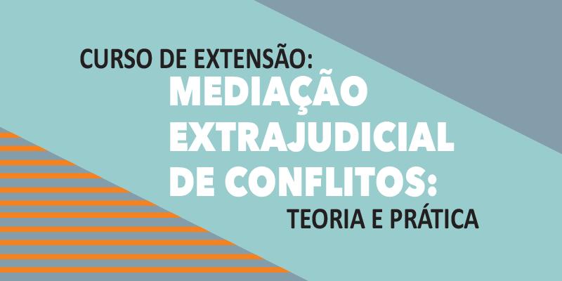 Mediação Extrajudicial de Conflitos: Teoria e Prática