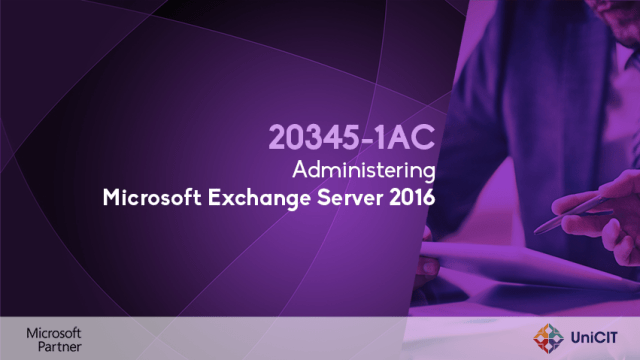 20345 - 1AC Administering Microsoft Exchange Server 2016