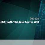 20742B - Identity with Windows Server 2016