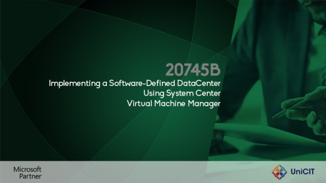 20745B - Implementing a Software-Defined DataCenter Using System Center Virtual Machine Manager