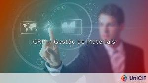 GRP – Gestão de Materiais