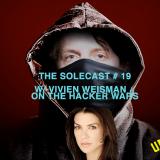 The Solecast # 19 with Vivien Weisman on The Hacker Wars