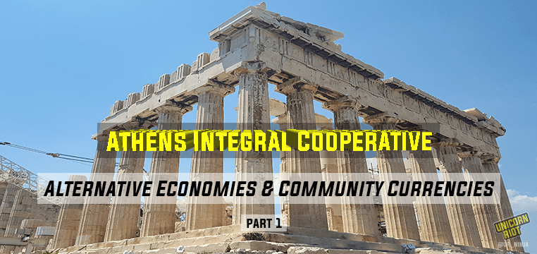 Greece: Alternative Economies & Community Currencies Pt. 1 – Athens Integral Cooperative