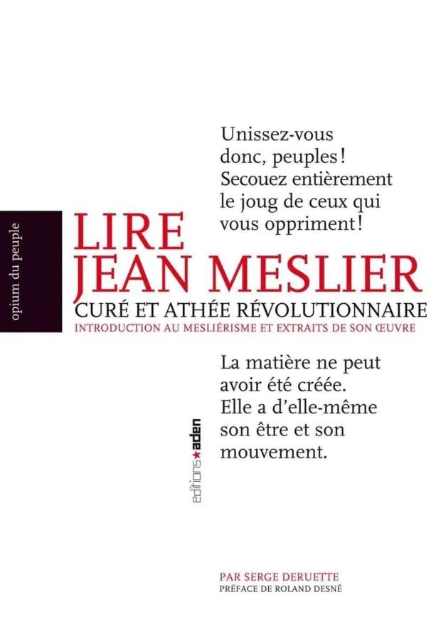 Jean Meslier curé et athée révolutionnaire par Serge Deruette La Mézière