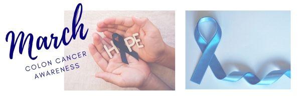 Colon Cancer, Colon Cancer awareness month 2020, Hope, Faith, Strength