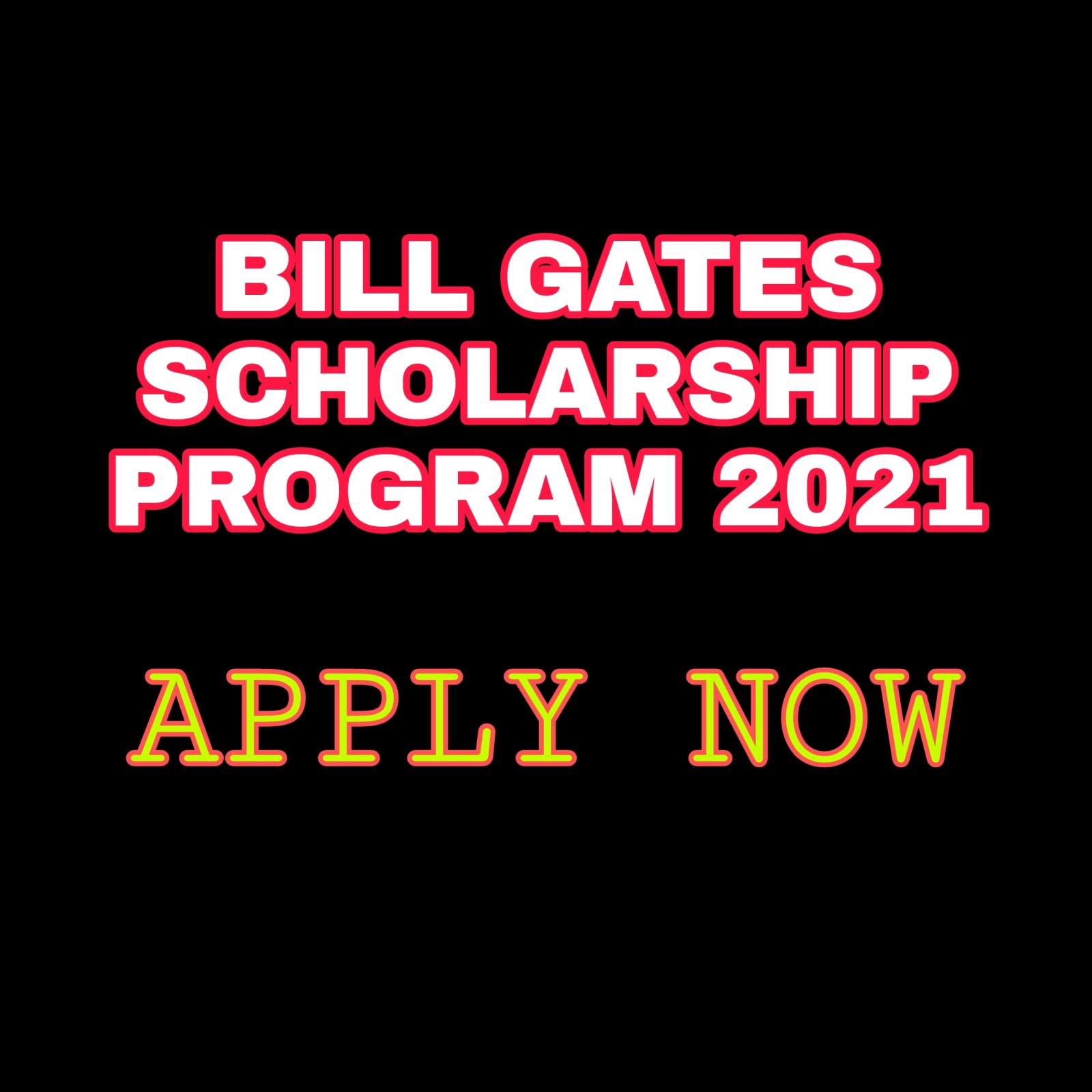 Bill Gates Scholarship Program 2021 - Fully Funded