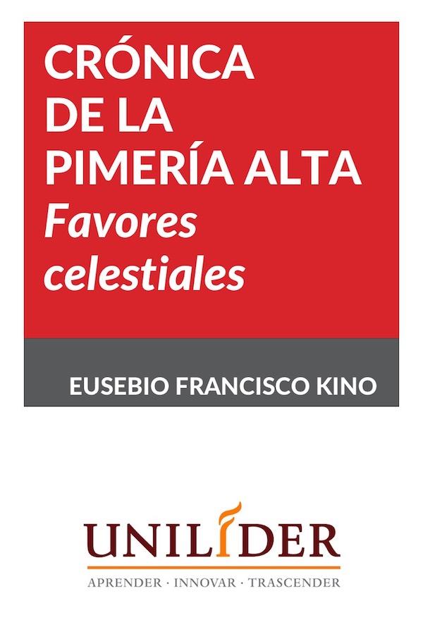 Crónica De La Pimería Alta: Favores Celestiales