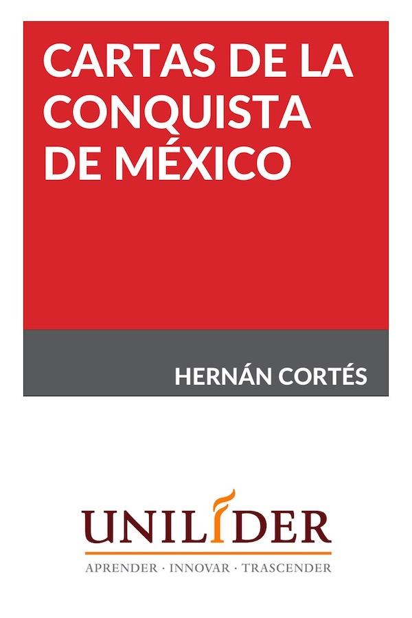 Cartas De Relación De La Conquista De México