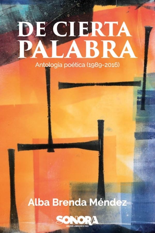 De Cierta Palabra (antología Poética 1989-2016)