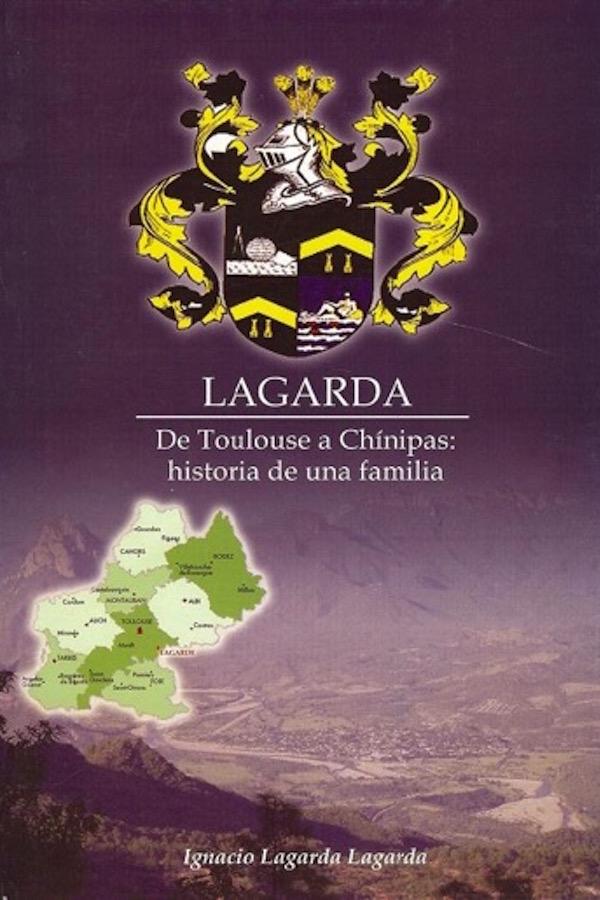 Lagarda: De Toulouse A Chínipas. Historia De Una Familia