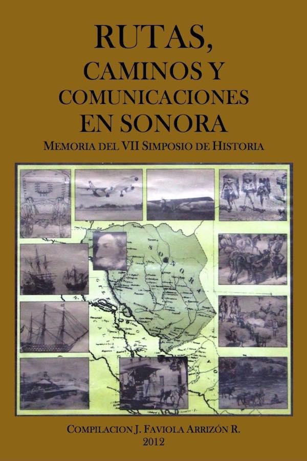 Simposio 07. Rutas, Caminos Y Comunicaciones En Sonora