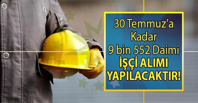 İŞKUR 13- 30 Temmuz iş ilanları ile 9 bin 552 KPSS'siz daimi işçi alımı gerçekleştirecek
