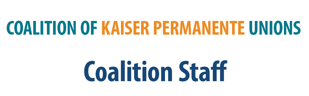 Coalition Staff - Coalition of Kaiser Permanente Unions