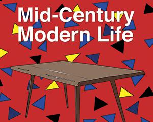 Mid-Century Modern Life