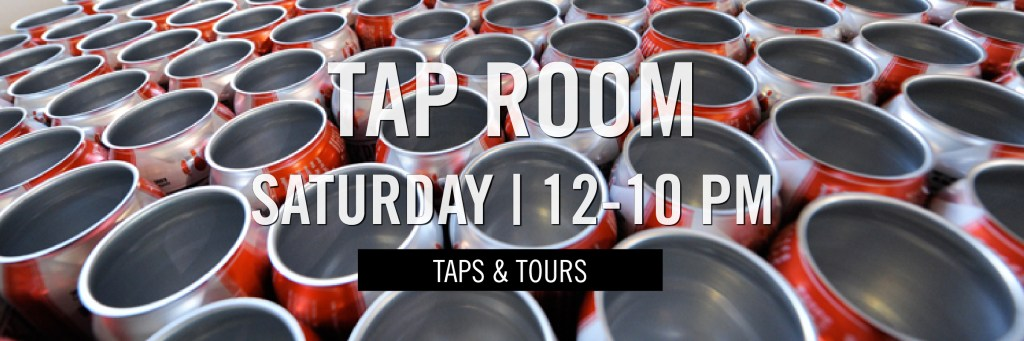 Tap Room - Saturday - 12-10 PM