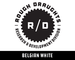 Rough Draughts: Belgian White