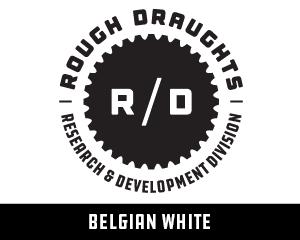 Rough Draughts: Belgian White