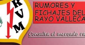 RUMORES Y FICHAJES DEL RAYO VALLECANO