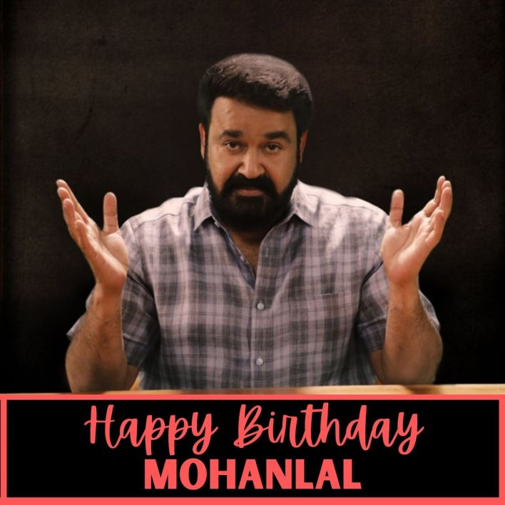 Happy Birthday Mohanlal Status and Wishes