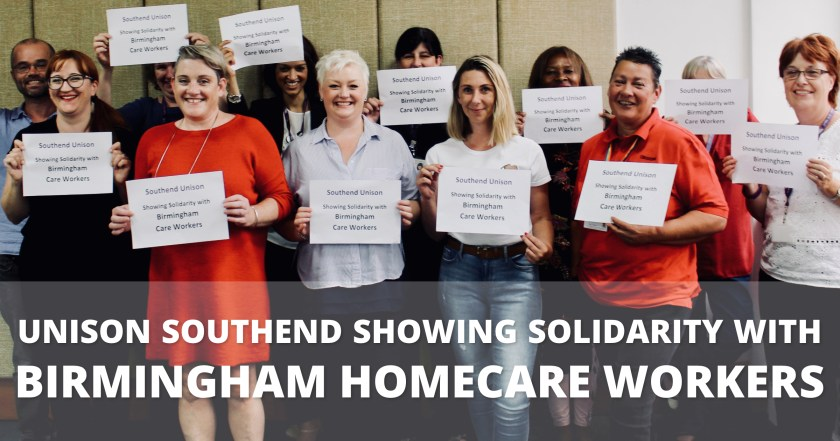 Group photograph of UNISON Southend-on-Sea members holding placards reading: 'Southend UNISON Showing Solidarity with Birmingham Homecare Workers'.