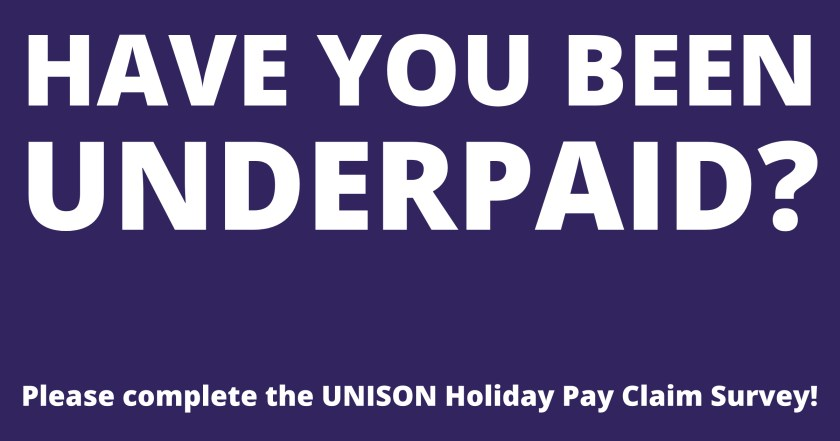"""Announcement graphic reading: """"HAVE YOU BEEN UNDERPAID? Please complete the UNISON Holiday Pay Claim Survey!"""""""
