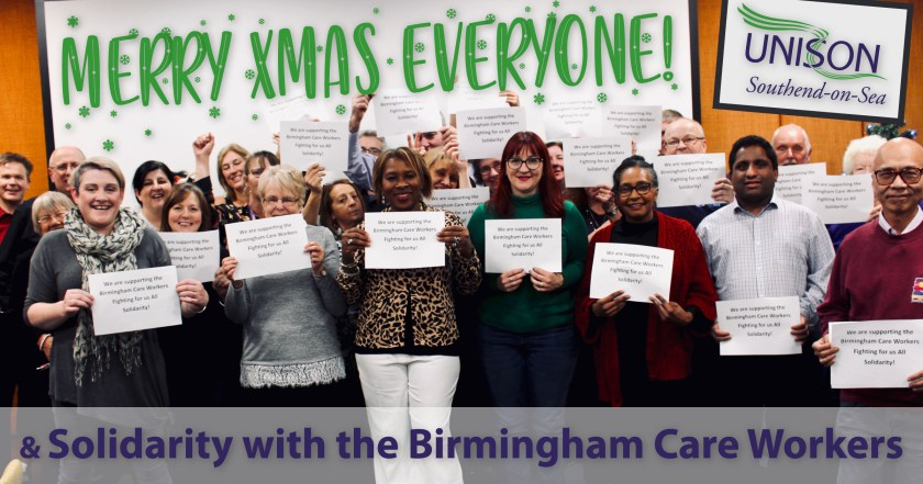 "Announcement graphic reading: ""Merry Xmas Everyone! & Solidarity with the Birmingham Care Workers."" This announcement text overlays a group photograph of Southend UNISON members holding 'Solidarity with the Birmingham Care Workers' posters taken at the branches' Xmas Social on Saturday 7th December 2018."