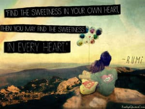 EmilysQuotes.Com-postive-being-a-good-person-sweetness-heart-rumi-experience