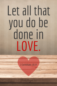 Let-all-the-you-do-be-done-in-love.-TriciaGoyer.com_