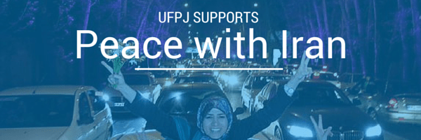 UFPJ SUPPORTS peace with iran negotiations deal diplomacy
