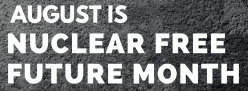 august nuclear free future month