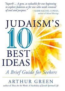 Rabbi Arthur Green: Judaism's 10 Best Ideas