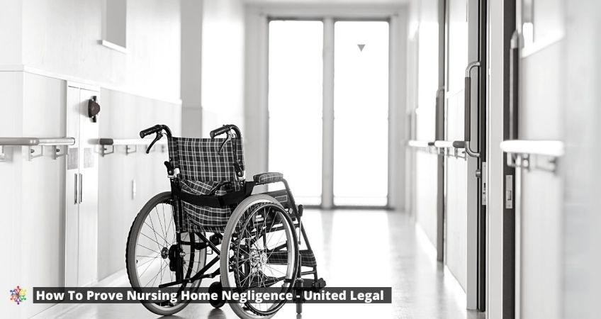 How-To-Prove-Nursing-Home-Negligence-And-Abuse