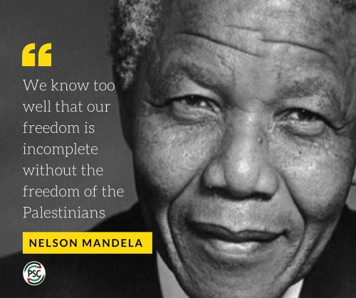 """Nelson Mandela quote """"We know too well that our freedom is incomplete without the freedom of Palestinians"""""""