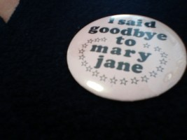 Vintage: a button staff wore when the late Mary Jane Smith retired from Unity House in 1991
