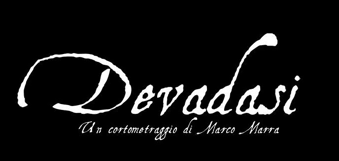 Marco Marra presenta in anteprima il suo nuovo corto dal titolo Devadasi