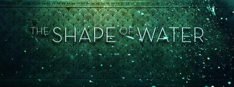 [Recensione] The Shape of Water, di Guillermo Del Toro