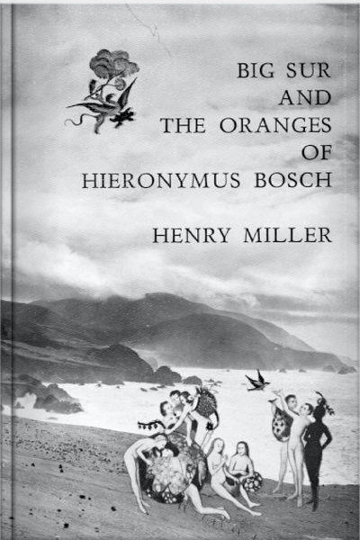 b-henry-miller-big-sur-and-the-oranges-of-hieronymous-bosch