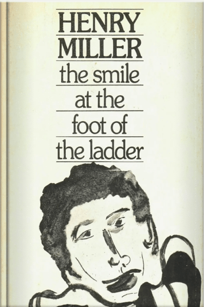 b-henry-miller-the-smile-at-the-foot-of-the-ladder