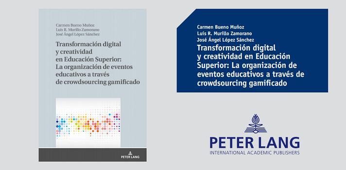 Transformación digital y creatividad en Educación Superior: La organización de eventos educativos a través de crowdsourcing gamificado