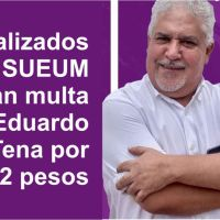 Sindicalizados del SUEUM pagarán multa de Eduardo Tena por 208,512 pesos